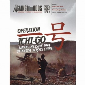 Against the Odds # 52 - Operation Ichi-Go